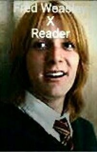 Fred Weasley X Reader (FINISHED) cover