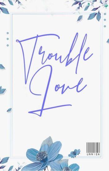 Trouble Love