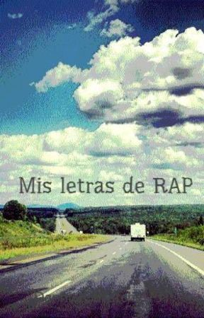 Mis letras de RAP by DanhielCurutchet
