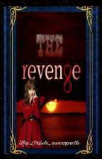 THE REVENGE (Completed) by IrishEscopete