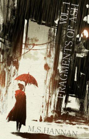 Fragments of Ash Vol. 1 (Urban Fantasy) by SalmanHannan