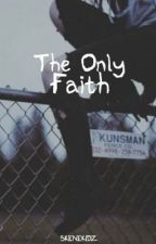 The Only Faith [boyxboy] by SkeneKidz