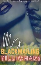 My Blackmailing Billionaire by 1n1mik1