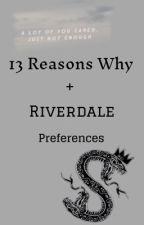 13 Reasons Why & Riverdale Preferences by iamaweirdobutitsok