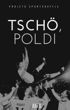 Tschö, Poldi by sportshuffle