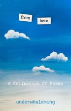 from here: A Collection of Poems by underwhaleming