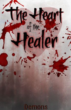 The Heart Of The Healer by D3adlyD3MONS