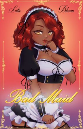 The Bad Maid by LitaBloom