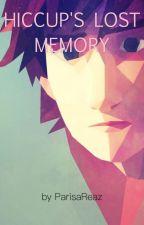 Hiccup's Lost Memory  by ParisaReaz