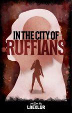 In The City Of Ruffians ni laexlur