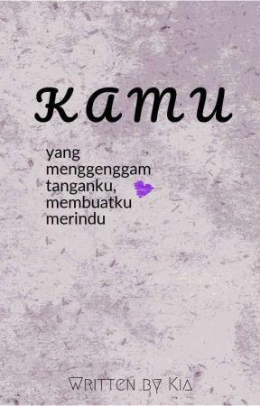 KAMU (COMPLETED) by qiaqiya
