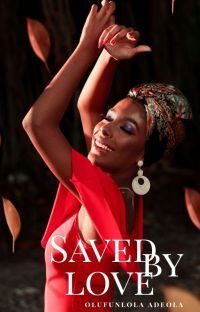 Saved by Love |Completed| cover