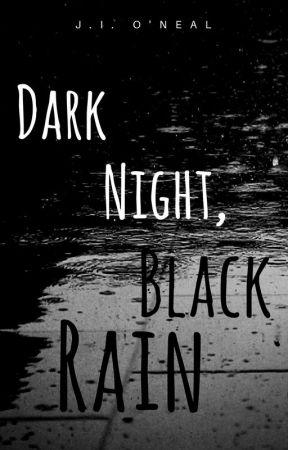 Dark Night, Black Rain by stray_cat