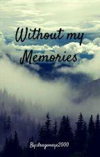 without my memories von dragoneye2000