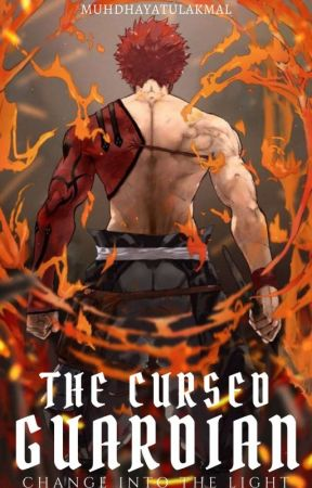 THE CURSED GUARDIAN:CHANGE INTO THE LIGHT[C] by MuhdHayatulAkmal