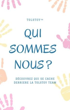 Qui sommes nous ? by TolstoyTeam