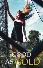 GOOD AS GOLD ( Terminé) par Yonawo