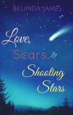Love, Scars, & Shooting Stars by BelindaJames-Romance