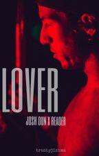 lover // josh dun x reader { COMPLETED } by trashyjishwa
