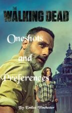 The Walking Dead OneShots & Preferences! by EmileeWinchester12