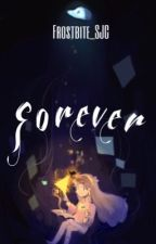 Forever \\ completed by Frostbite_SJC