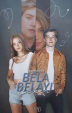 silassen tarafından yazılmış BELA BELA'YI ÇEKER ↬ TAMAMLANDI adlı hikaye