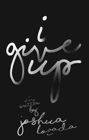 i give up by JoshLozada