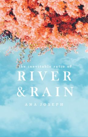 River & Rain | ongoing by josephinetheauthor