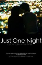 Just One Night by SomeoneLovesYou