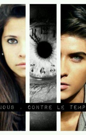 Nous , Contre le temps by Choudinalou