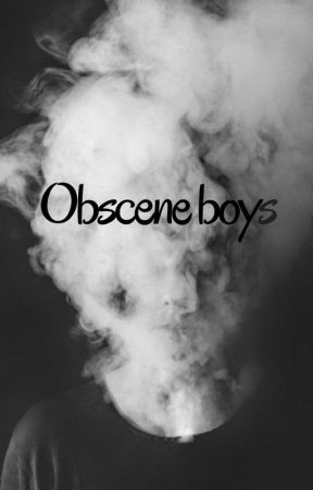 Obscene Boys by moralhangover