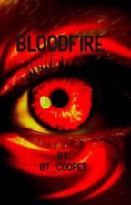 Bloodfire by Mady_Grace_Cooper