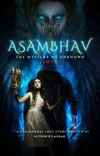 Asmbhav - The Mystery of Unknown Love #YourStoryIndia द्वारा BTalekar