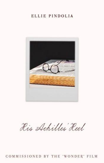 His Achilles' Heel ✔