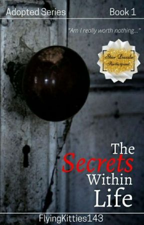 Adopted:The Secrets Within Life|Book 1(ON HOLD FOR EDITING) by FlyingKitties143
