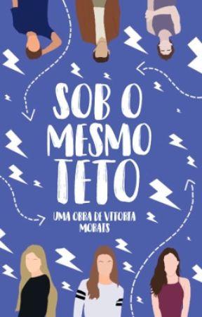 SOB O MESMO TETO by dreamervick