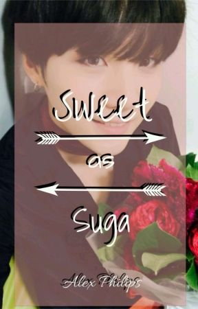 Sweet as Suga (BTS fanfic) by The_D_in_Agust_D