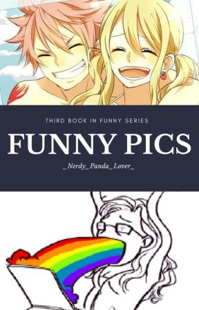 Funny Pics by _Nerdy_Panda_Lover_