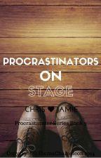 Procrastinators on Stage (Chris Kendall/crabstickz fanfic) *unedited* by EmmaChameleon