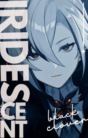 𝐈𝐑𝐈𝐃𝐄𝐒𝐂𝐄𝐍𝐓 | Black Clover by Tokimi_Hyachi