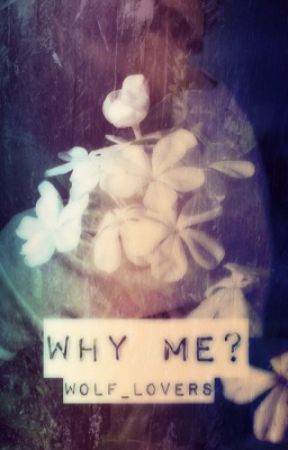 Why Me? (BoyxBoy) by Wolf_Lovers