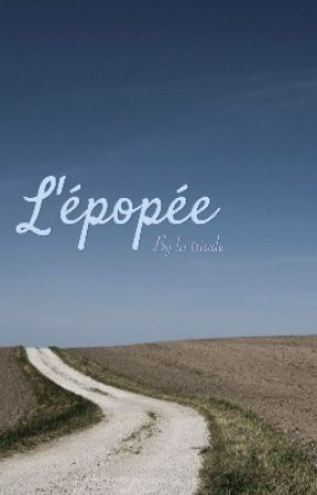 ~ L'épopée ~ 🔛 by hadesdotter