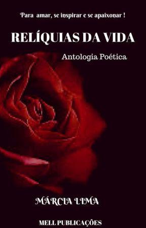 (Degustação)Relíquias da Vida- Antologia Poética by AnaFerreiralima02