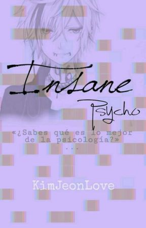 INSANE                                              [Psycho] by KimJeonLove