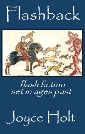 Flashback: tales from ages past by joyceholt