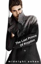 The Last Prince of Krypton  Kara Zor-El  by MidnightAshes06
