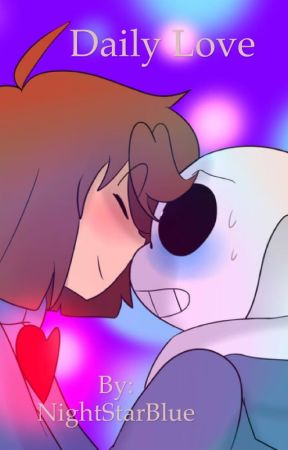 Daily Love (Frisk x Sans) {Slow Updates} by NightStarBlue