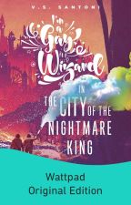 In The City of the Nightmare King [Formerly Wizards Are So Gay] by VSSantoni