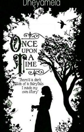 Once Upon a Time (Dahulu Kala) by Dheyamela