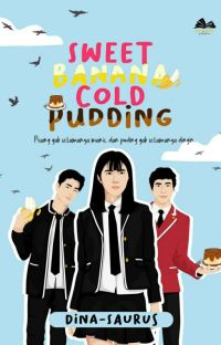 Sweet Banana Cold Pudding [SUDAH TERBIT] cover